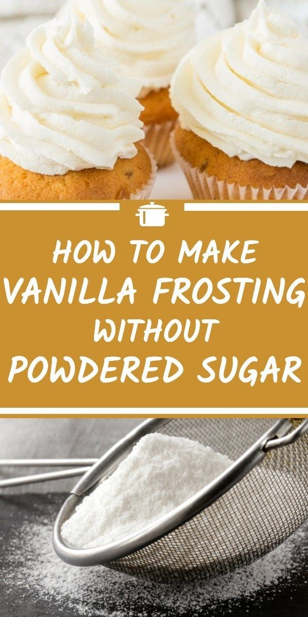 How To Make Vanilla Frosting Without Powdered Sugar The Easy Way In 2020 With Images Frosting Without Powdered Sugar Healthy Frosting Recipes Sugar Free Frosting Recipe