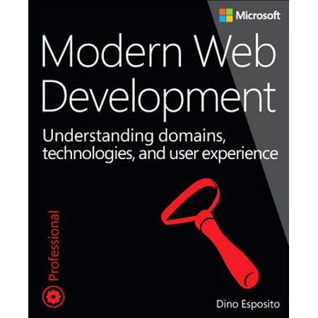 Modern Web Development : Understanding Domains, Technologies, and User Experience