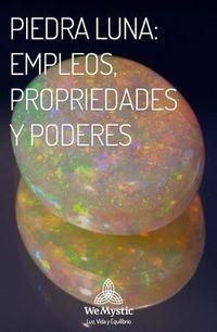 Piedra Luna Empleos Propriedades Y Poderes Wemystic Piedras Curativas Piedras Y Cristales Uñas Con Piedras