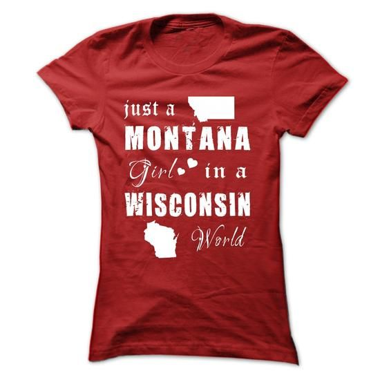 I Love MONTANA GIRLS IN WISCONSIN Shirts & Tees