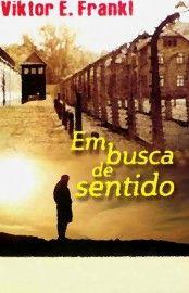 Download Em Busca De Sentido Viktor Frankl Em Epub Mobi E Pdf