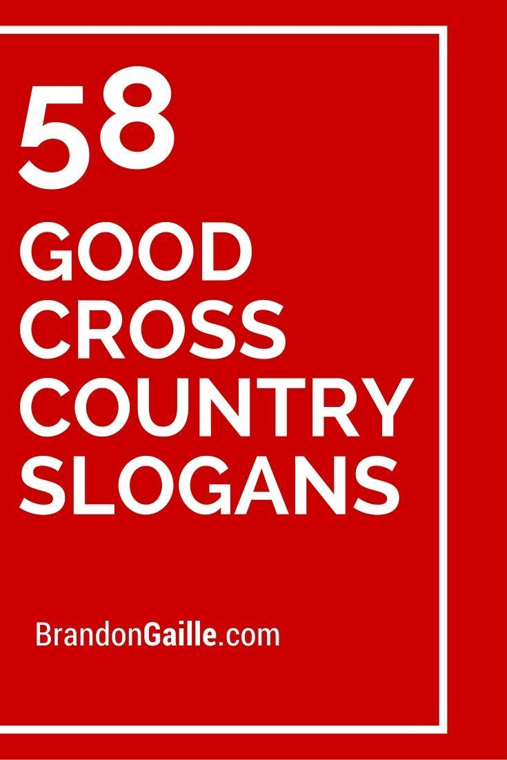 58 Good Cross Country Slogans and Mottos -  58 Good Cross Country Slogans and Mottos  -