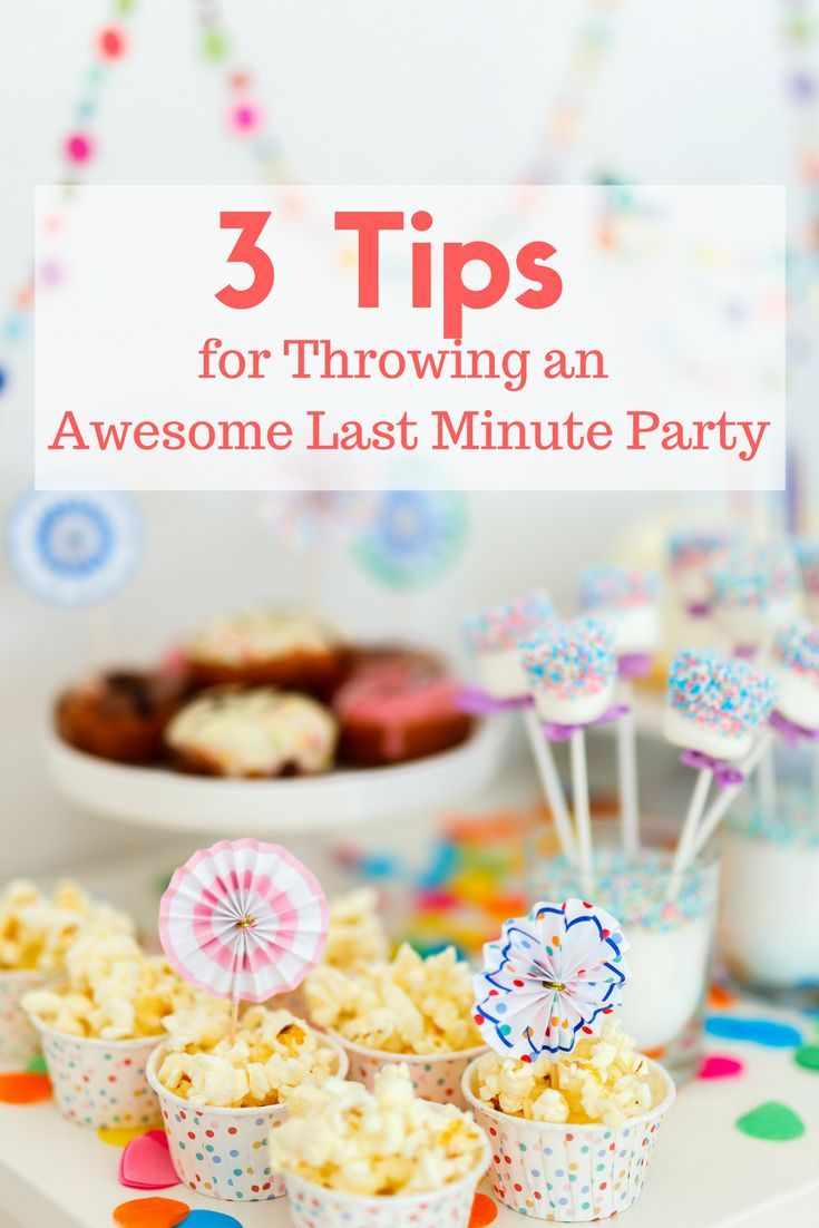 3 tips for throwing an awesome last minute party | pinterest | diy