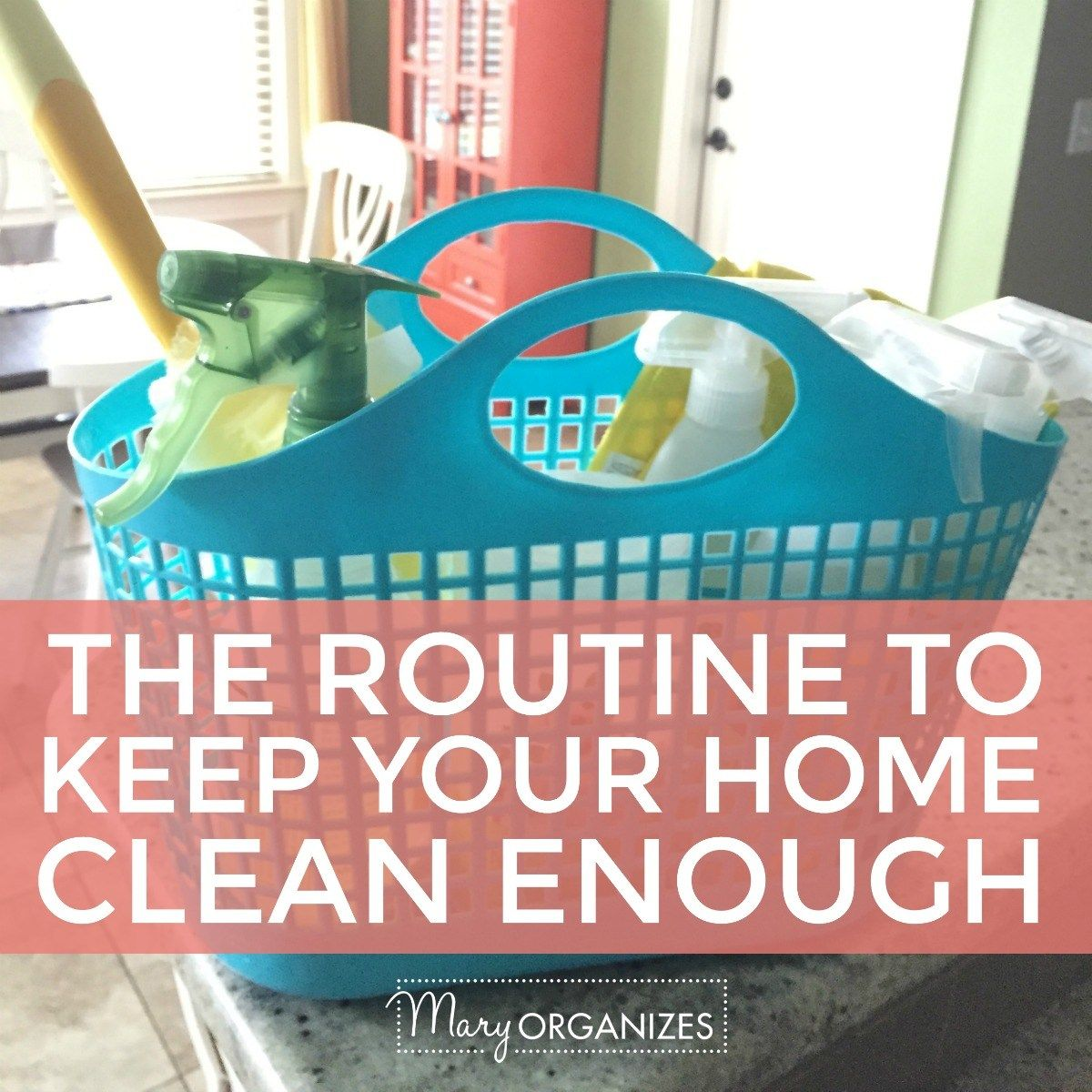 The Routine to Keep Your Home Clean Enough -s