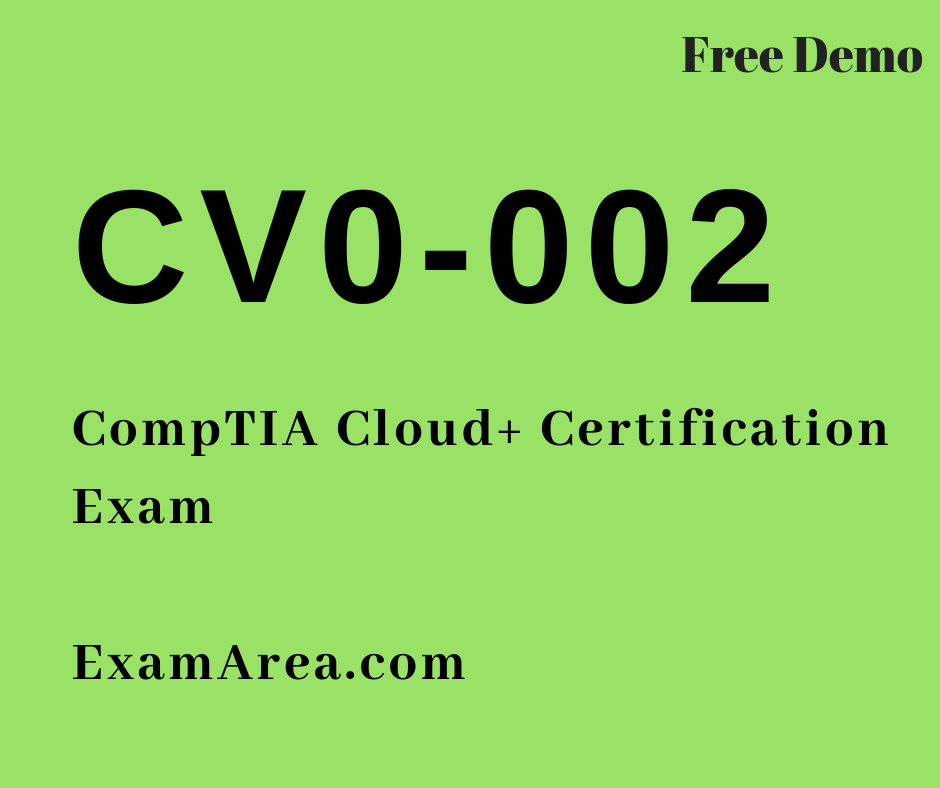 Comptia Cloud Certification Study Guide If You Worry To Pass Your Cv0 002 Exam Comptia Cloud