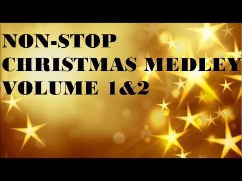Non Stop Christmas Music.Non Stop Christmas Medley Volume 1 2 Youtube Christmas