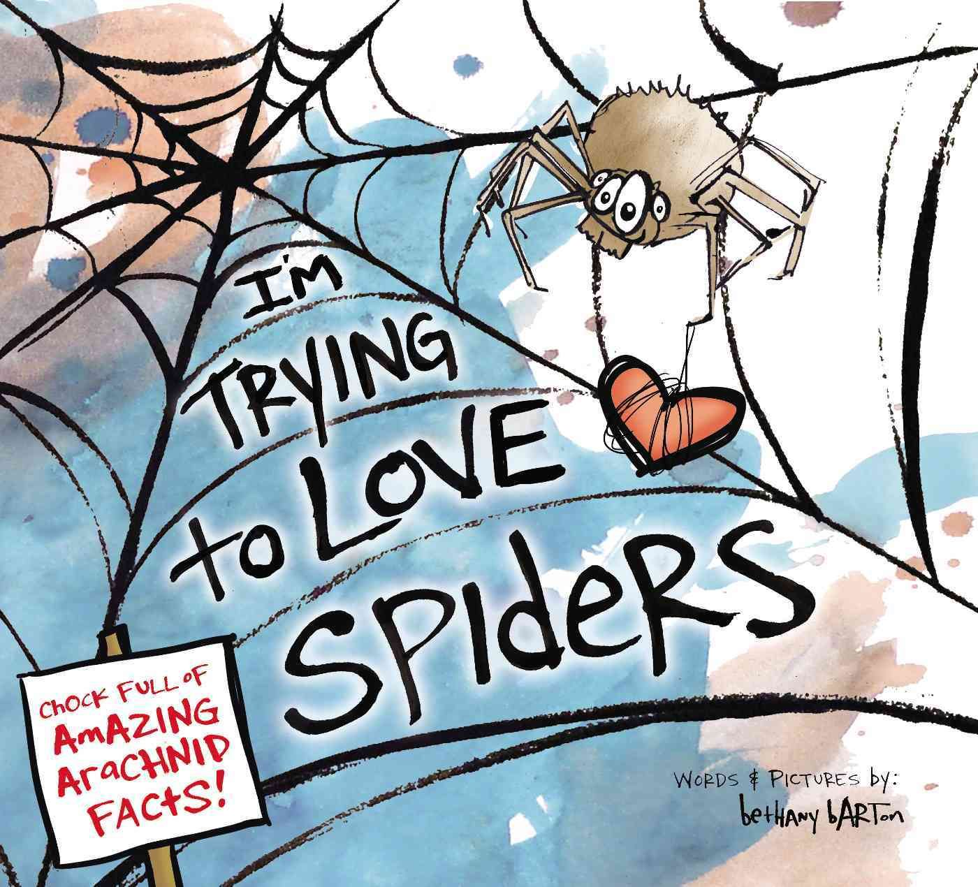 I'm Trying to Love Spiders It Isn't Easy Spider book