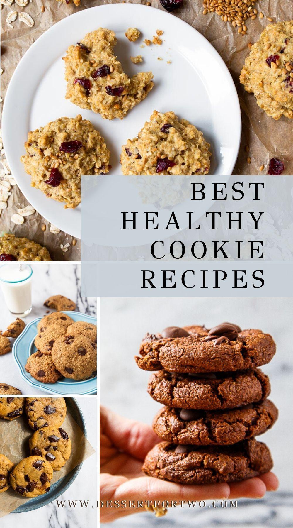 Best Healthy Cookie Recipes Round Up Dessert For Two Healthy Cookie Recipes Healthy Cookies Cookie Recipes