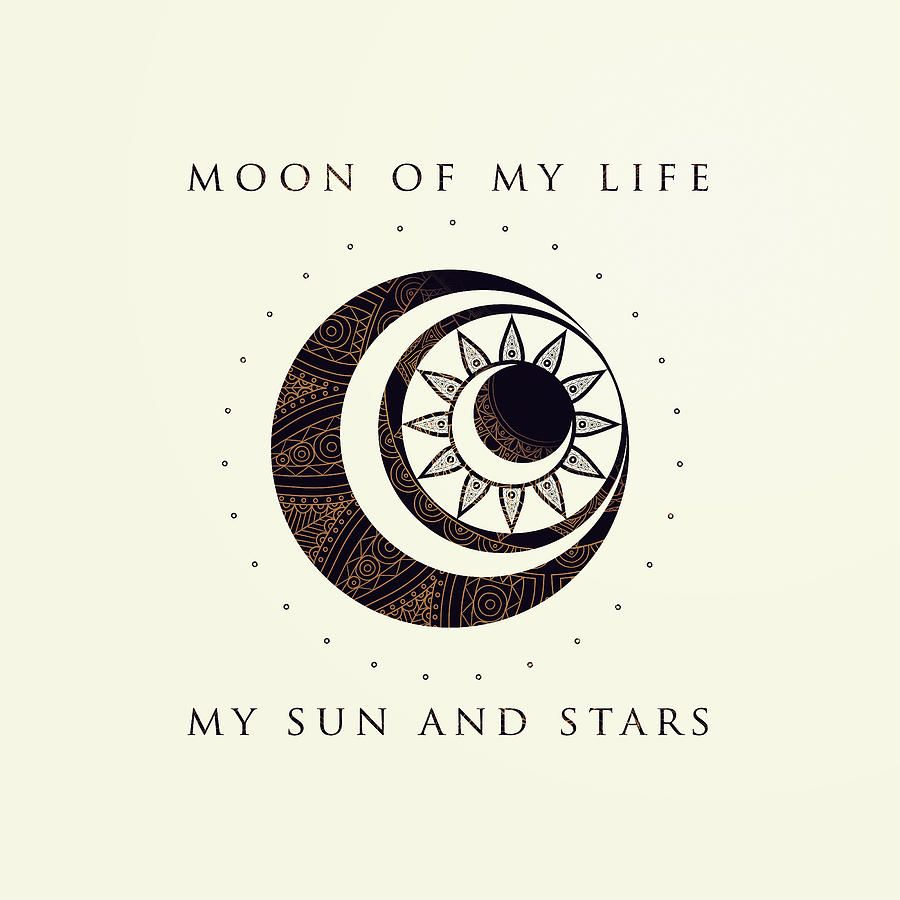Moon Of My Life My Sun And Stars Digital Art By Rose S Creation Game Of Thrones Tattoo Game Of Thrones Drawings Sun And Stars