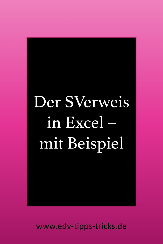 Der Sverweis In Excel Mit Beispiel Mit Bildern Excel Tipps Kenntnisse Tipps