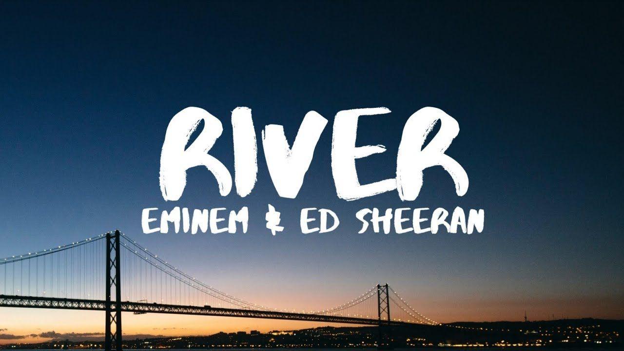 River Eminem And Ed Sheeran