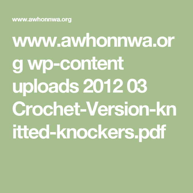 www.awhonnwa.org wp-content uploads 2012 03 Crochet-Version-knitted-knockers.pdf