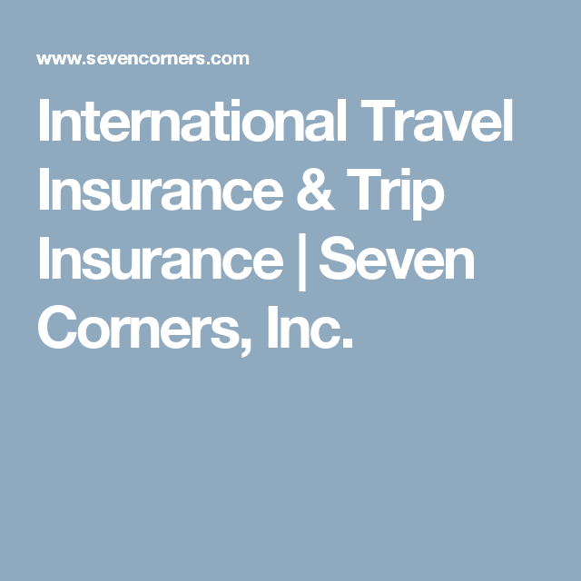International Travel Insurance Trip Insurance Seven Corners