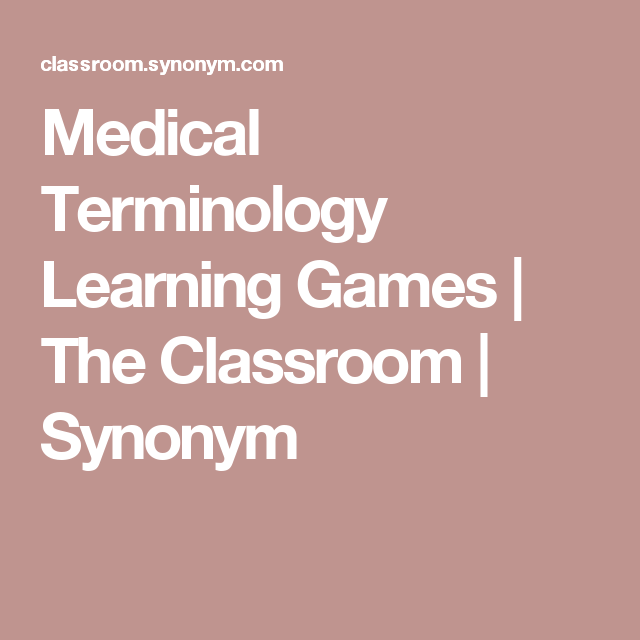 Medical Terminology Learning Games The Classroom Synonym