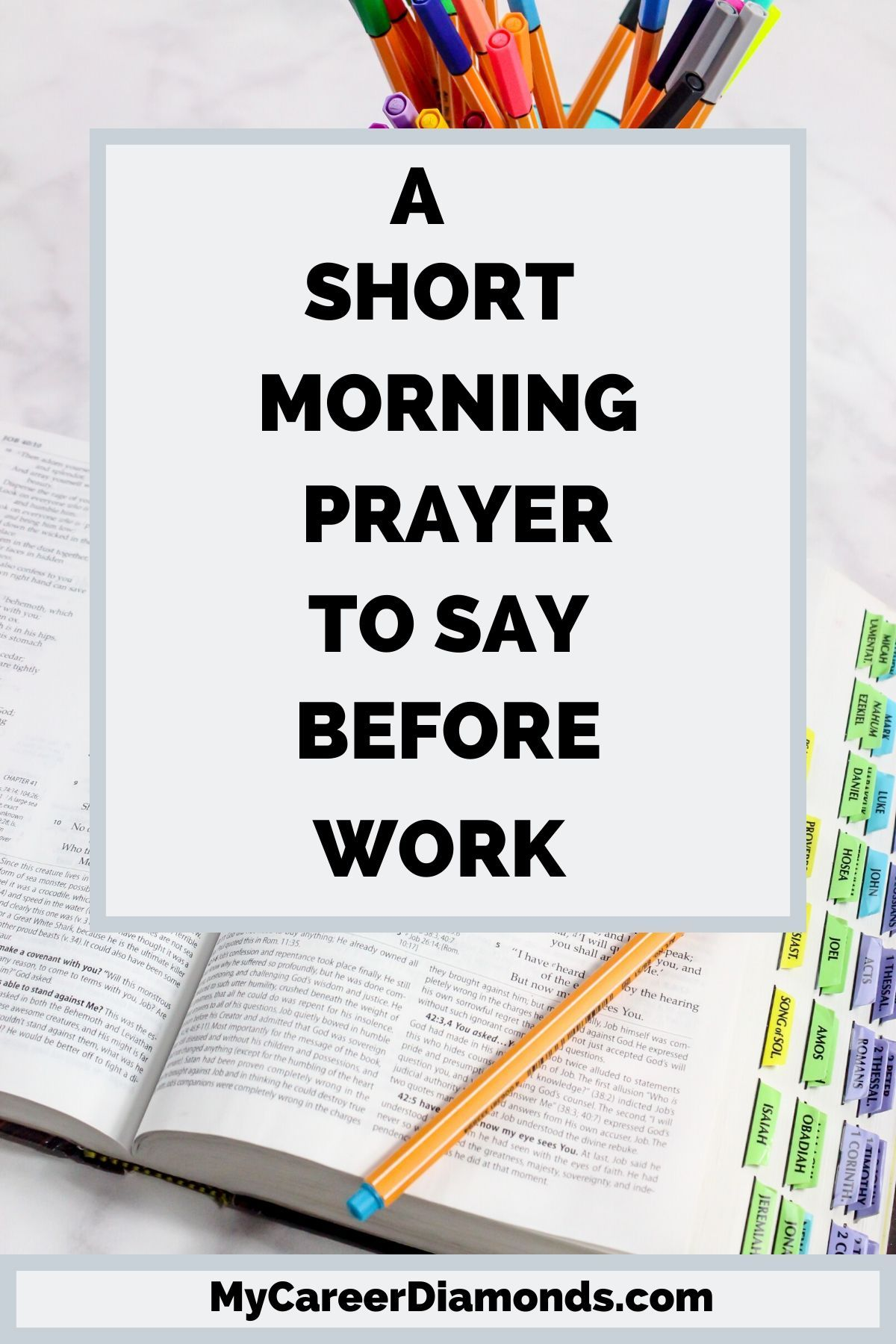 A Short Morning Prayer to Say Before Work Short prayers