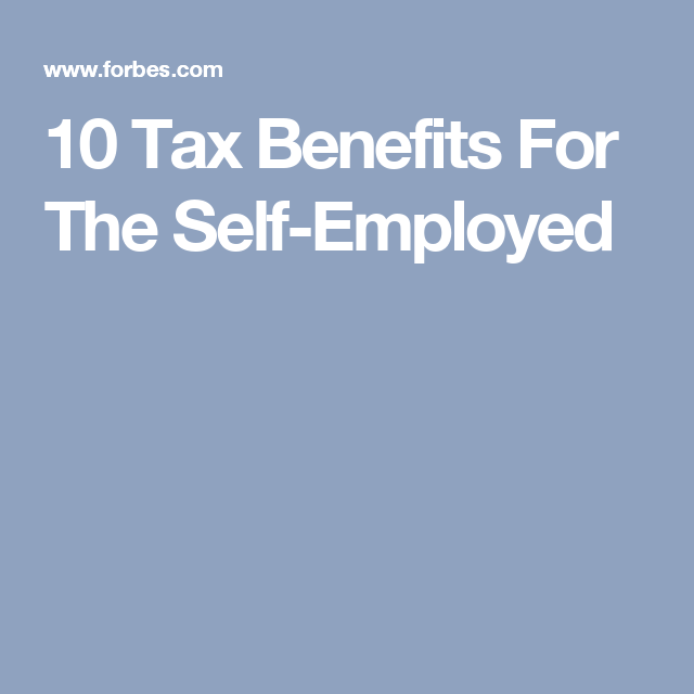 10 Tax Benefits For The Self-Employed