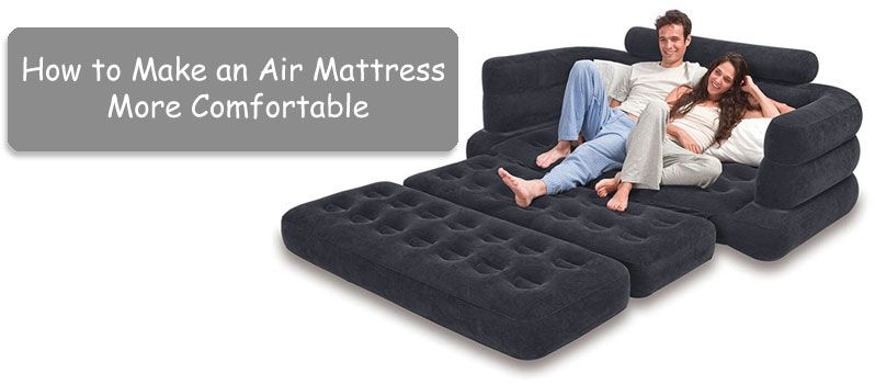 How To Make An Air Mattress More Comfortable With Images Air