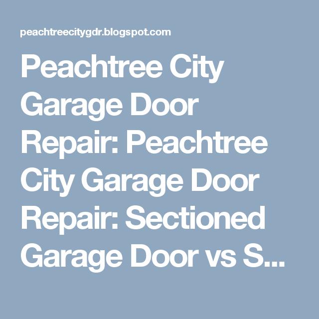 Peachtree City Garage Door Repair: Peachtree City Garage Door Repair:  Sectioned Garage Door Vs