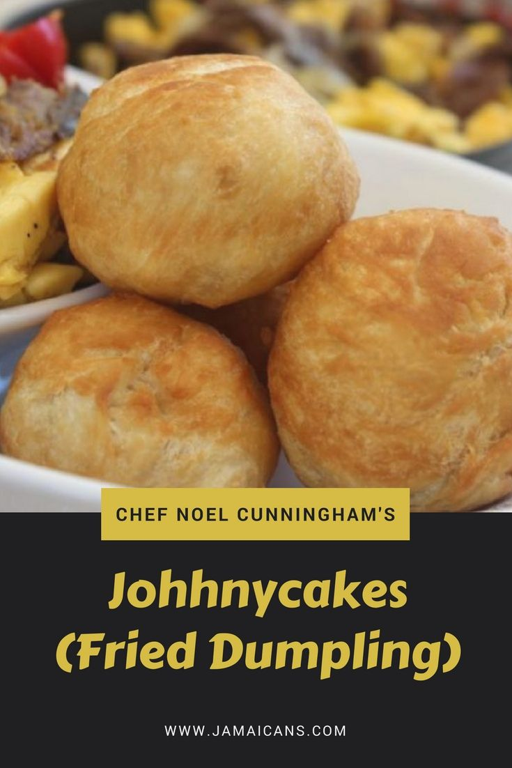 chef noel cunningham johhnycakes fried dumpling  johnny cakes recipe jamaican recipes