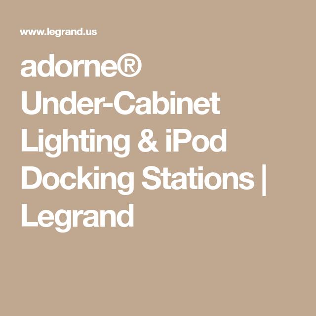 Adorne under cabinet lighting ipod docking stations legrand