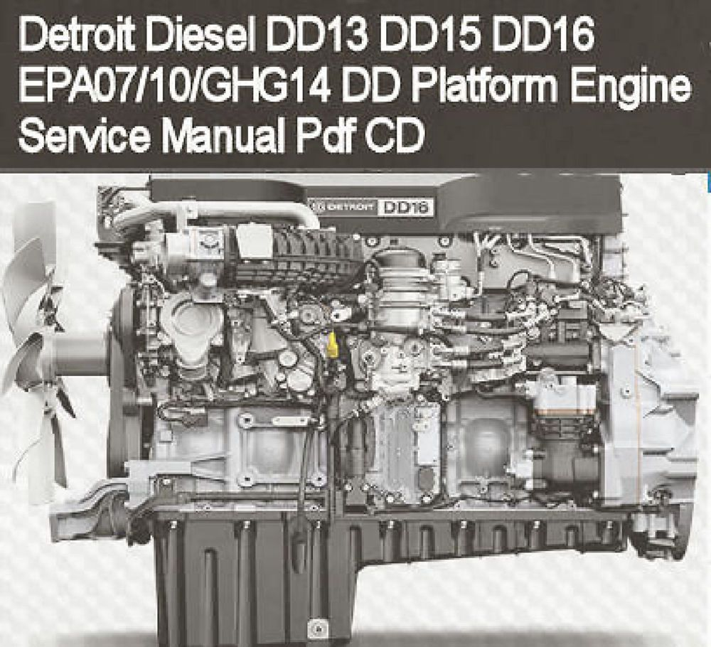 Detroit Diesel DD13 DD15 DD16 EPA07-10-GHG14 Engine Service Manual Pdf CD