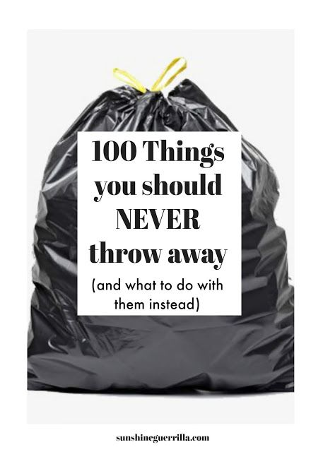Sunshine Guerrilla: 100 Things You Should NEVER Throw in the Garbage (And What to Do With Them Instead)