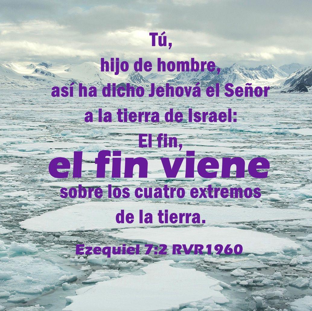 El Fin Viene Sobre Los Cuatro Extremos De La Tierra In Christ Alone Words Of Encouragement Christian Devotions