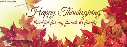 Thankful For My Friends Family Happy Thanksgiving Facebook Cover