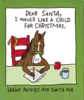 What ponies ask Santa for... apparently i have turned into ...