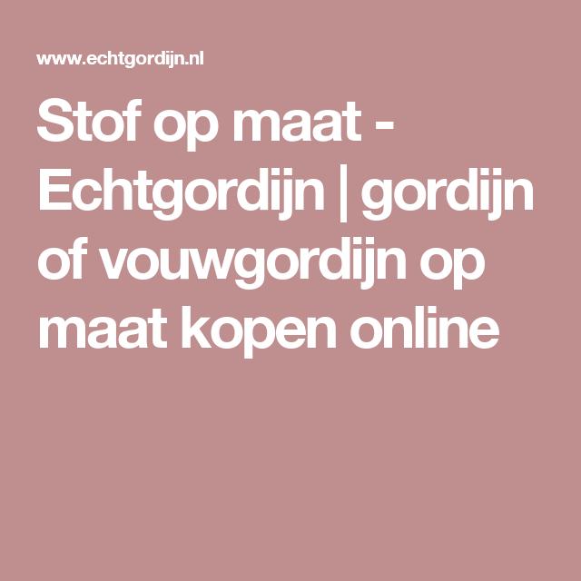 stof op maat echtgordijn gordijn of vouwgordijn op maat kopen online