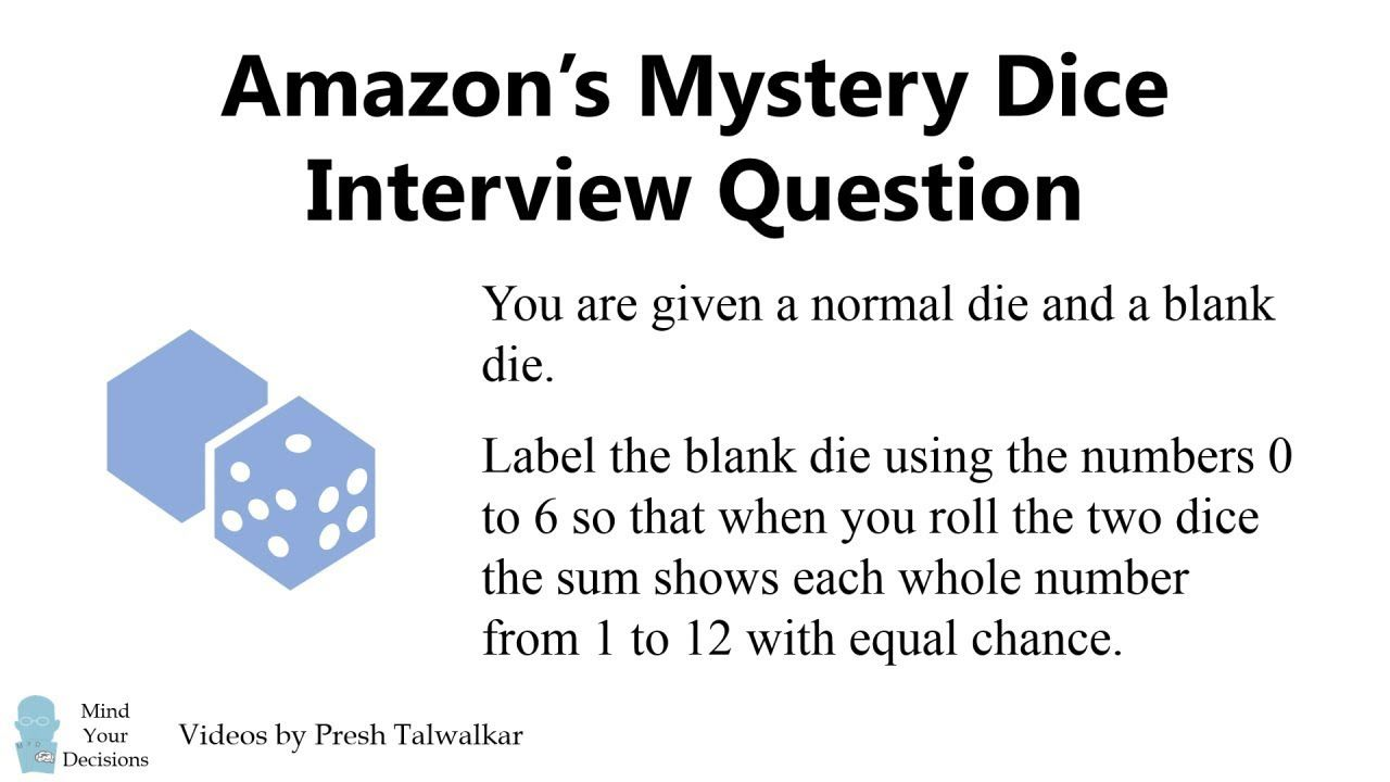 How To Solve Amazon S Mystery Dice Interview Question Interview Questions Math Genius Maths Puzzles