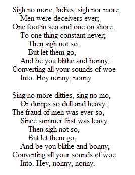 Shakespeare S Sigh No More From Much Ado About Nothing I Can Only Assume Thi Wa Inspiration In Part For The Mu Funny Hero Quotes Complete Paraphrase Of