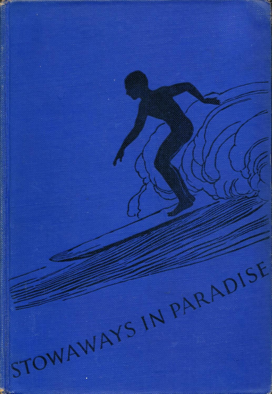 Stowaways in Paradise Two Boy Adventurers in Hawaii: Blanding, Don