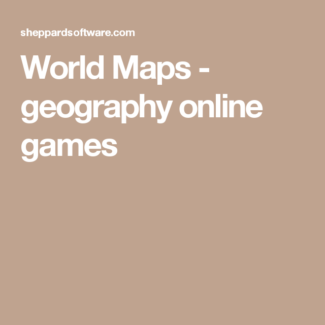 World Maps Geography Online Games Geography Pinterest - Online geography games