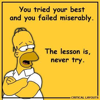 Image result for homer simpson never try