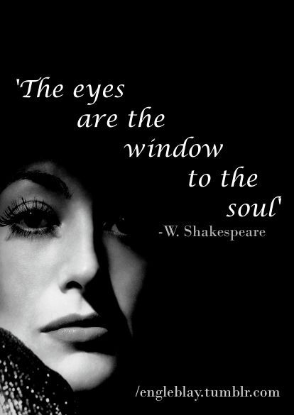 Shakespeare Quotes On Beautiful Eyes: The Eyes Are The Window To The Soul