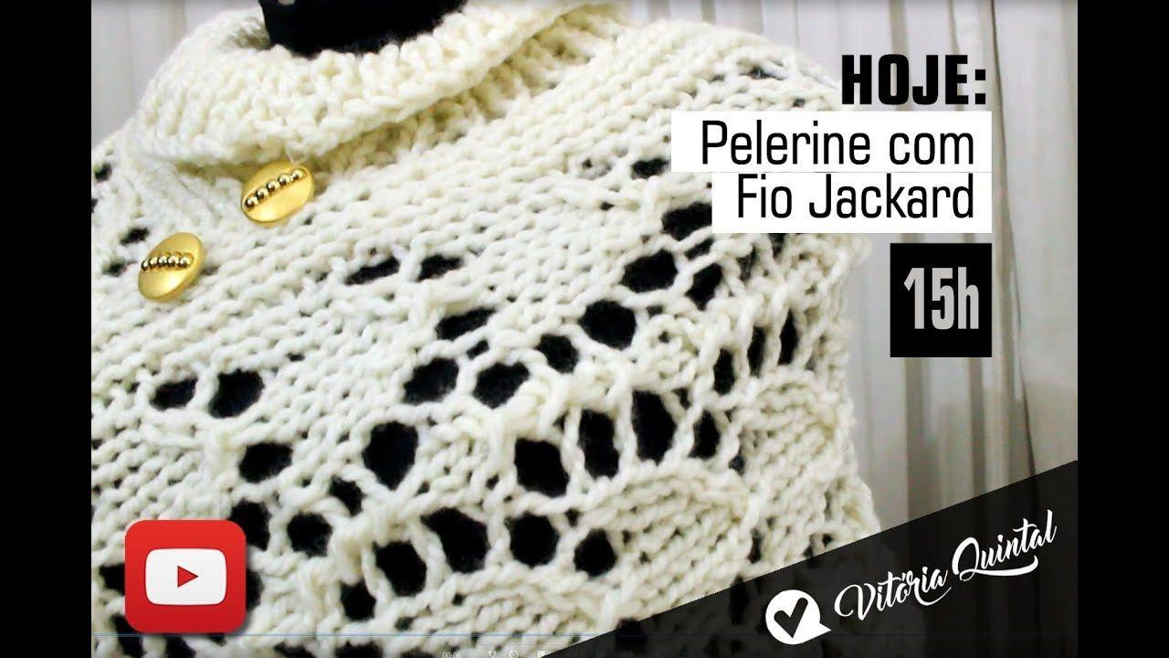 0feb8187d1 Aprenda a fazer uma Pelerine com fio Jackard e Vitória Quintal ...
