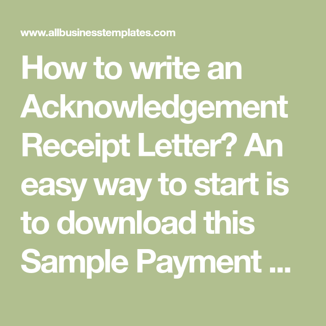 How To Write An Acknowledgement Receipt Letter An Easy Way To Start Is To Download This Sample Payment Receipt Ackno Lettering Download Lettering Mail Writing