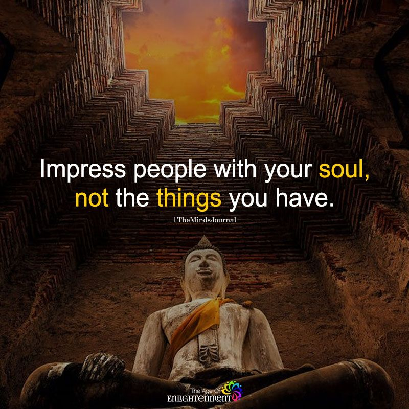 Impress People With Your Soul