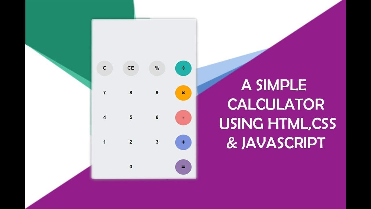 How To Build A Simple Calculator Using Javascript Simple Calculator Simple Code Javascript