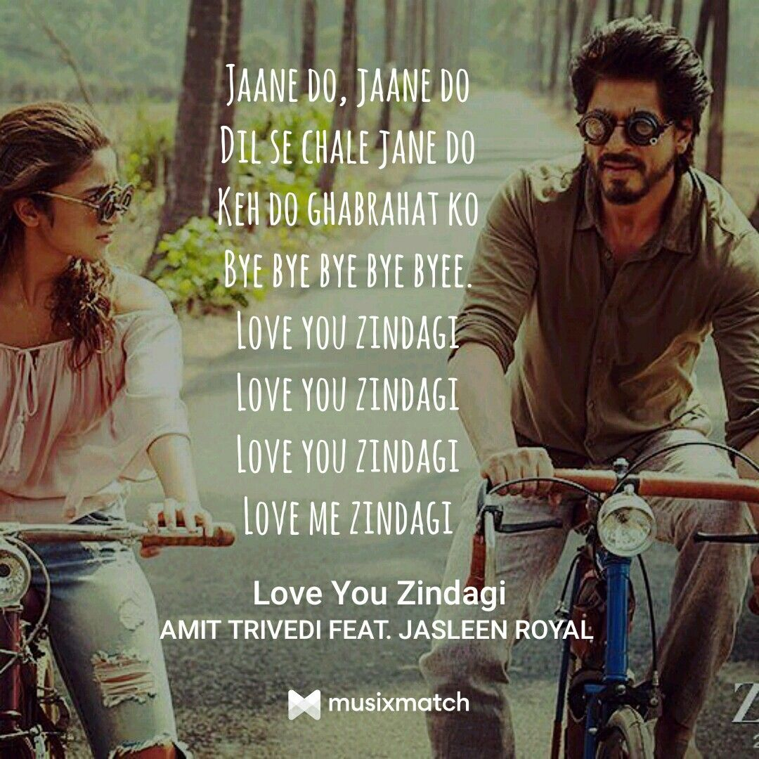 Love You Zindagi Dear Zindagi Bollywood Quotes Dear Zindagi Quotes