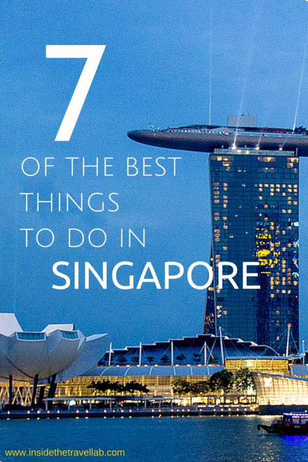 7 of the Best Things to Do in Singapore…