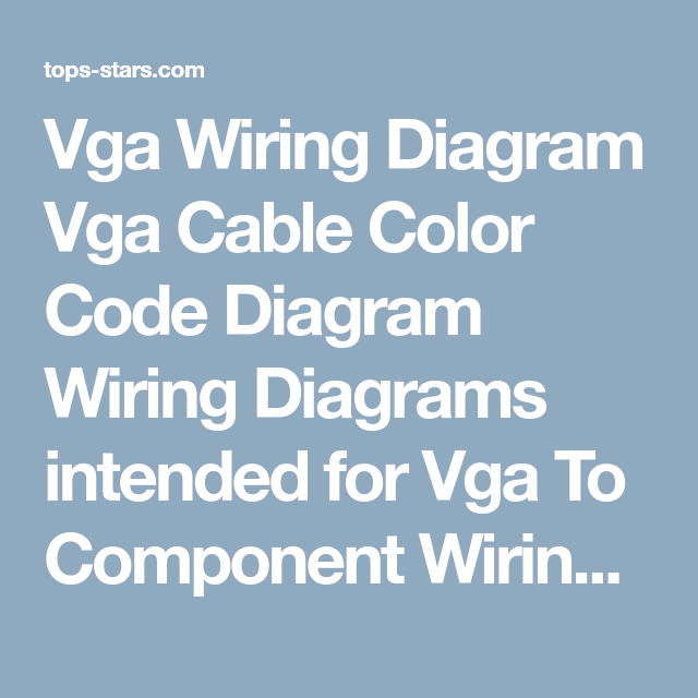 Vga Wiring Diagram Vga Cable Color Code Diagram Wiring Diagrams