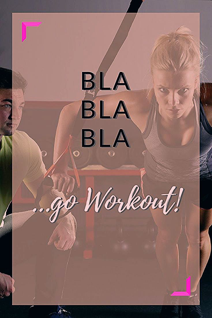 Bla Bla Bla - go Workout! #zitate #fitnessquotes #sprüche #motivation #motivationalquotes #fitness #...