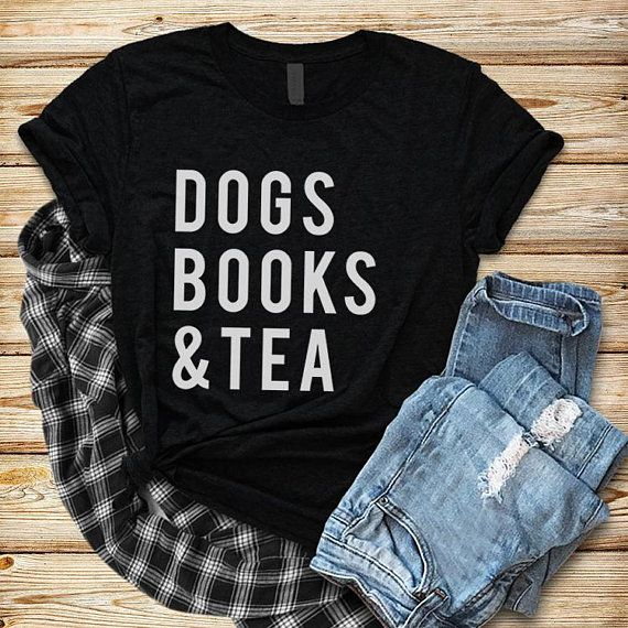 Dogs Books And Tea T Shirt Dog Shirt Dog Lovers Unisex Tshirt