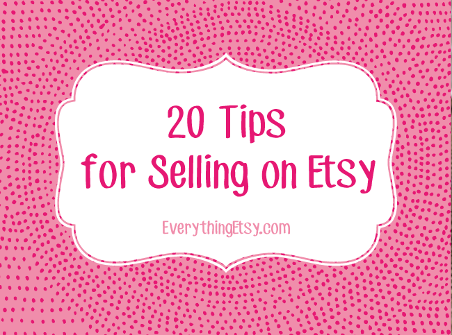 20 tips for selling on etsy etsy for Best selling crafts on etsy