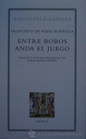 Entre bobos anda el juego/Francisco de Rojas Zorrilla - Biblioteca Clásica - Crítica