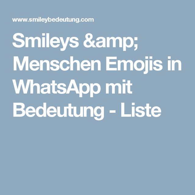 Smileys Amp Menschen Emojis In Whatsapp Mit Bedeutung Liste Smileys Smiley Bedeutung Liste