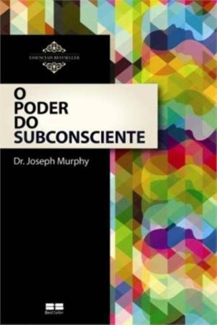 O Poder Do Subconsciente Parte 1 Dr Joseph Murphy Livros De