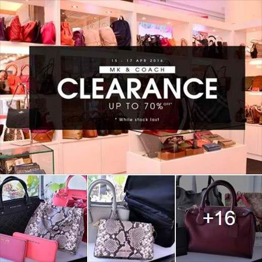 0fecd5a163 15-17 Apr 2016: Celebrity Wearhouz Michael Kors & Coach Clearance Sale